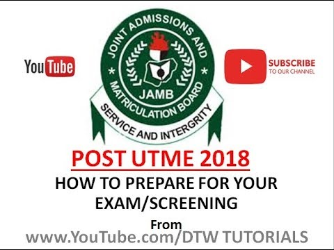 POST UTME 2018: How to Prepare for Your Exam (Screening)