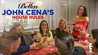 John Cena Is Ready to Throw Out the House Rules | Total Bellas | E!