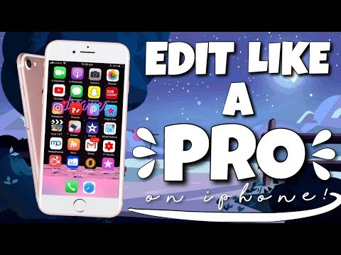 HOW TO EDIT LIKE A PRO ON AN IPHONE/IPAD! | 2019