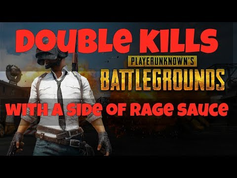PUBG - Double Kills with a Side of Rage Sauce
