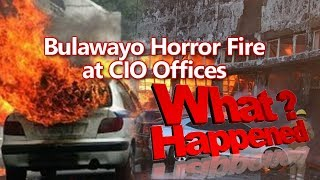 Everything you need to know about What Happened on the Bulawayo Horror Fire at CIO Offices
