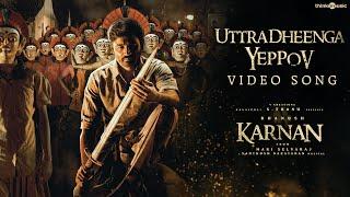 Karnan   Uttradheenga Yeppov Video Song   Dhanush   Mari Selvaraj   Santhosh Narayanan