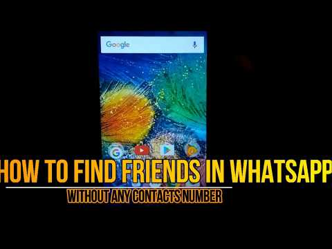 How To Find Friends In Whatsapp Without Knowing Contact Number?