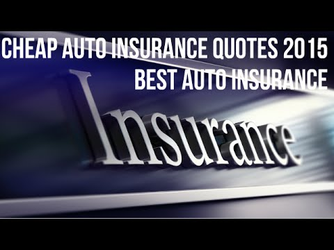 Auto Insurance || Cheap Auto Insurance Quotes 2015 - Best Auto Insurance