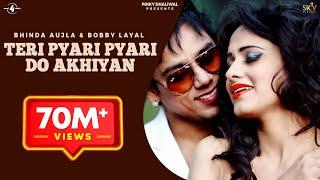 Teri Pyari Pyari Do Akhiyan - Bhinda Aujla & Bobby Layal | Latest Hindi Song 2019 | Tiktok Viral