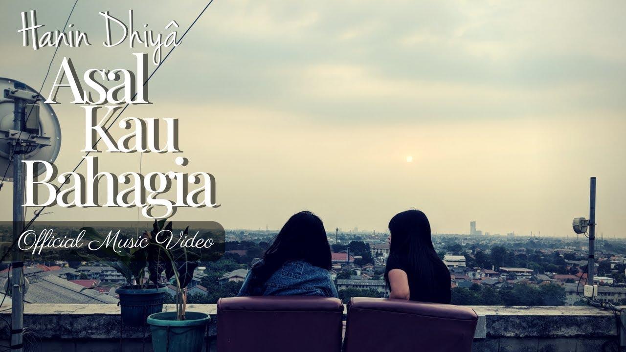 Download Hanin Dhiya - Asal Kau Bahagia MP3 Gratis