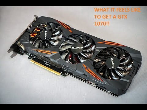 What it feels like to get a GTX 1070