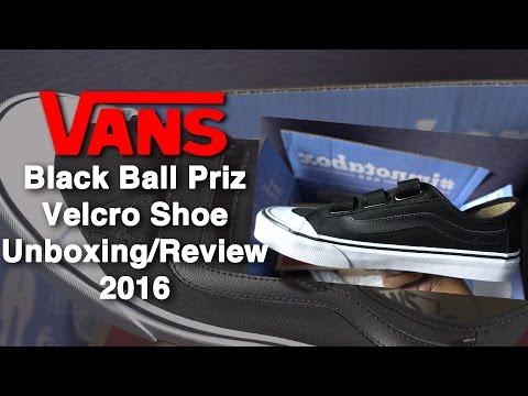Vans: Black Ball Priz Velcro Shoe Unboxing and Review 2016