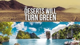 DESERTS WILL TURN GREEN!! - SIGNS OF THE LAST HOUR