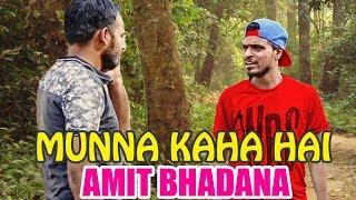 Amit Bhadana Fans | Munna Kaha Hai | New Edition