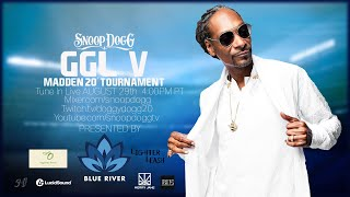 SNOOP DOGG'S GGL V - MADDEN 2020 TOURNAMENT LIVE!