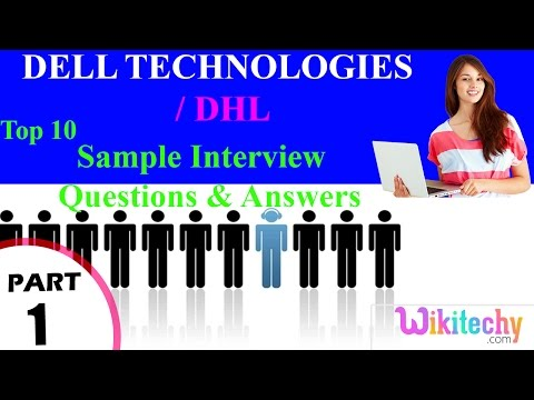 dell technologies | dhl top most interview questions and answers for freshers / experienced tips
