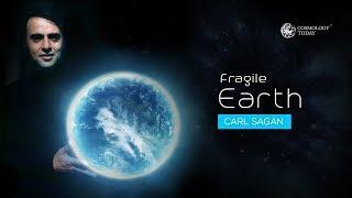 FRAGILE EARTH - Carl Sagan