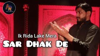 Ek Rida Lake Mera Sar Dhak de Ae Mere Ghazi Alamdar BeRida Hun Sare 2018 7 Mohrm.Arif Ravish Sankhni
