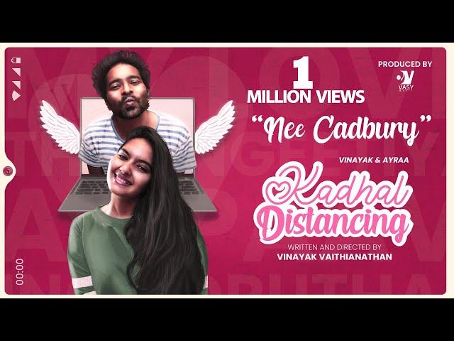 "Kadhal Distancing - ""Nee Cadbury"" Video Song   Webseries   Awesome Machi   Vasy Music"