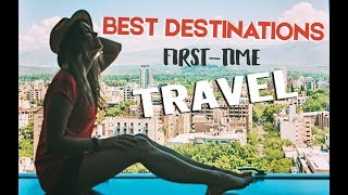 12 ABSOLUTE BEST DESTINATIONS for FIRST TIME Travellers