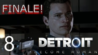 DONT HATE ME FOR THIS ENDING!   Detroit: Become Human   Lets Play - Part 8 [FINALE]