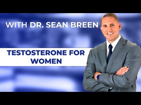 The Benefits of Testosterone for Women, Dr. Sean Breen, Irvine, CA Doctor