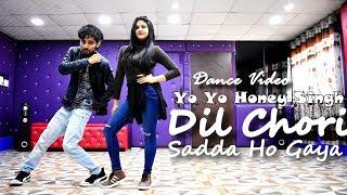 Dil Chori Sada Ho Gaya Dance Video | Yo Yo Honey Singh | Dance Cover by Ajay Poptron and  Bhavini