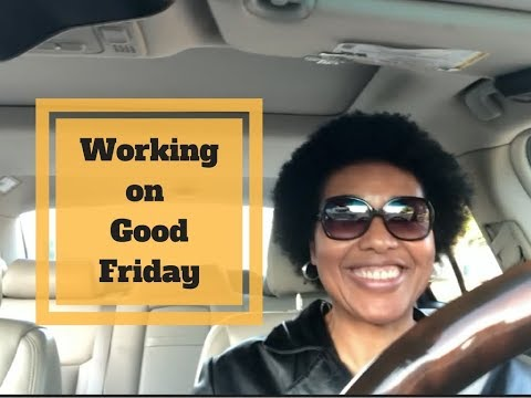 Working on Good Friday - Take Back Your Happiness