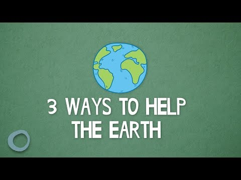 3 Ways To Help The Earth