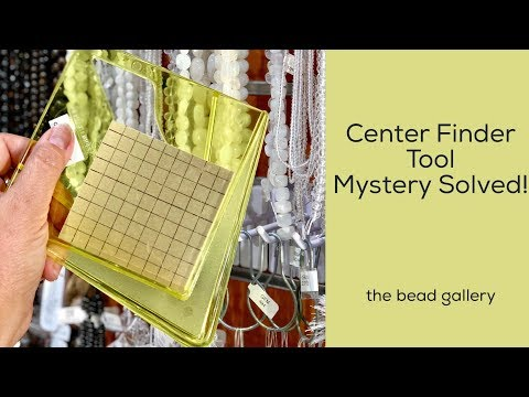 Center Finder Tool at The Bead Gallery
