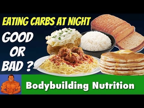 Eating Carbs Late At Night - GOOD or BAD for Fat Loss?