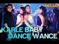 Karle Baby Dance Wance Hello Sohail Khan Daler Mehndi Sunidh
