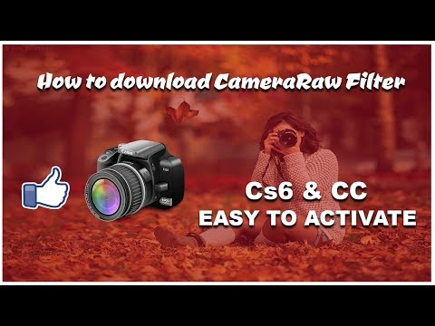 How to download and Activate Camera Raw Filter for CS6 and CC