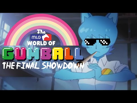The MLG World of Gumball - The Final Showdown