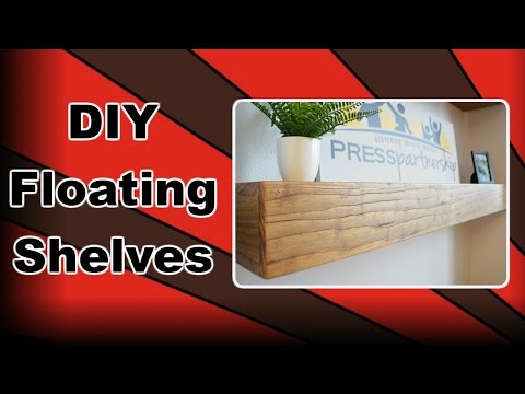 How to make Floating Shelves - DIY Floating Shelves