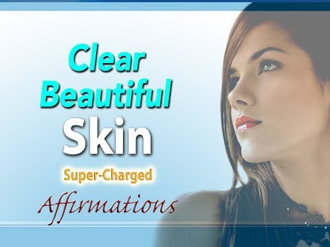 Clear Beautiful Skin - I AM Manifesting Healthy Flawless Skin - Super-Charged Affirmations