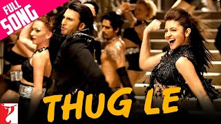 Thug Le Full Song , Ladies Vs Ricky Bahl , Ranveer Singh , Anushka Sharma , Vishal , Shweta