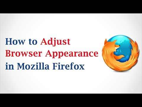 How to Adjust Browser Appearance in Mozilla Firefox