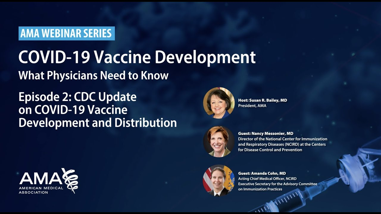 AMA Webinar: CDC Review Process for COVID-19 Vaccine Candidates (Episode 2 of a series)