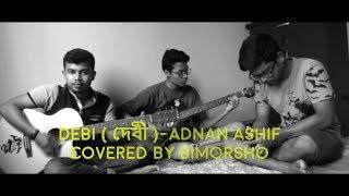 Debi - Adnan Ashif   Cover   Bimorsho. (দেবী)