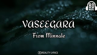 Vaseegara from Minalle song lyrics🎵(8D audio quality)|#REALITY_LYRICS|
