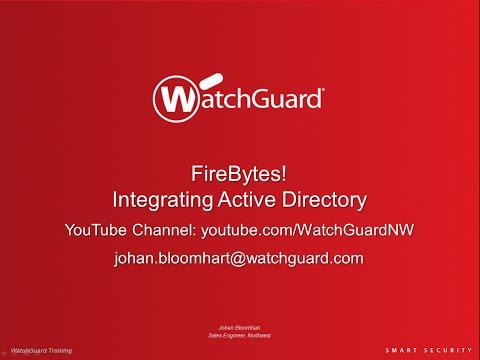 WatchGuard FireBytes! Integrating Active Directory