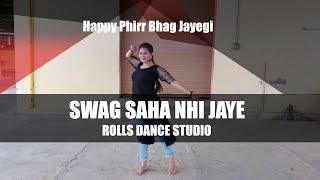 Swag Saha Nahi Jaye | Dance Cover Video | Happy Phirr Bhag Jayegi | Sonakshi Sinha | Vaishnavi
