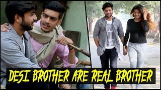 DESI BROTHERS ARE REAL BROTHERS || Rachit Rojha
