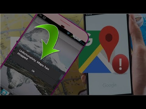 Solve Maps Has Stopped Error in Android 2018