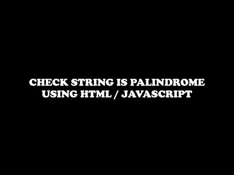check string is palindrome or not using HTML/JavaScript