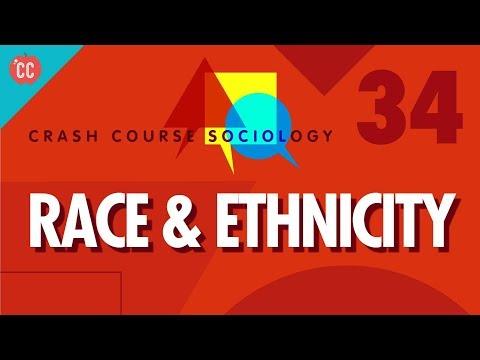 Race & Ethnicity: Crash Course Sociology #34