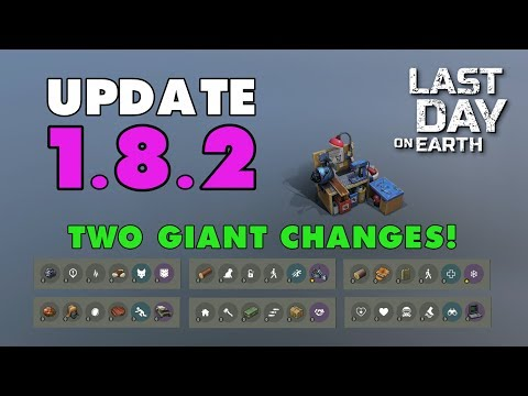 TWO HUGE CHANGES in Update 1.8.2 of Last Day on Earth (v.1.8.2) (Vid#139)