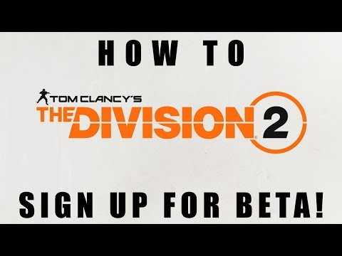The Division 2 | How to Sign Up for the Beta!!! (PS4 / Xbox One / PC)