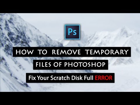 How to Fix Scratch Disk Full ERROR in Photoshop | Remove Temporary Files of Photoshop