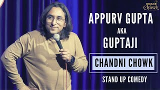 Chandni Chowk - Stand Up Comedy by Appurv Gupta aka GuptaJi