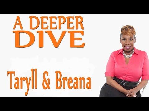 Taryll & Breana - A DEEPER DIVE