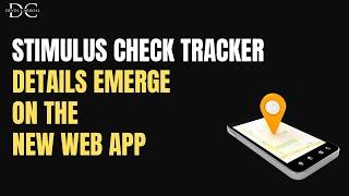 Stimulus Check Tracker: New Web App Details