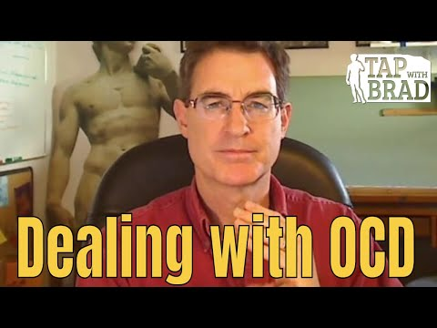 Dealing with Obsessive Thoughts and Compulsive Behavior (OCD) -Tapping with Brad Yates